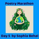 Poetry Marathon Day 1 - Day 7 Pandemic Poetry, Sophia Behal