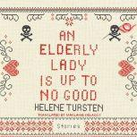 An Elderly Lady Is Up to No Good, Helene Tursten