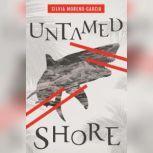 Untamed Shore, Silvia Moreno-Garcia