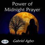 Power of Midnight Prayer, Gabriel Agbo