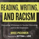 Curriculum So White Disrupting Whiteness in Teacher Education and in the Classroom, Bree Picower