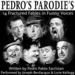 Pedro's Parodies 14 Fractured Fables in Famous Funny Voices, Pedro Pablo Sacristan