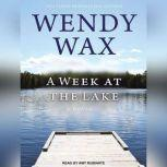 A Week at the Lake, Wendy Wax
