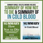 Summary Bundle: Health & Memoir: Includes Summary of How Not to Die & Summary of In Cold Blood, Abbey Beathan