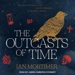 The Outcasts of Time, Ian Mortimer