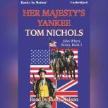 Her Majesty's Yankee, Tom Nichols