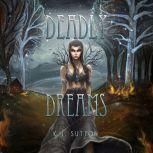 Deadly Dreams, K.J. Sutton
