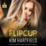 Flipcup, Kim Hartfield