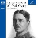 The Great Poets: The War Poetry of Wilfred Owen, Wilfred Owen