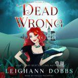 Dead Wrong Blackmoore Sisters Cozy Mysteries Book 1, Leighann Dobbs