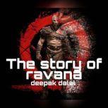 The story of ravana, deepak dalal