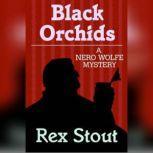 Black Orchids, Rex Stout