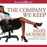 The Company We Keep, Mary B. Monroe