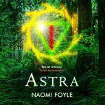 Astra, Naomi Foyle