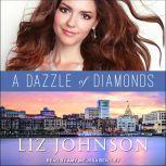 A Dazzle of Diamonds, Liz Johnson