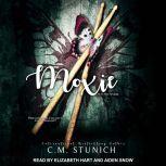 Moxie, C.M. Stunich