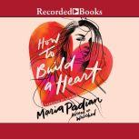 How to Build a Heart, Maria Padian