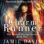 The Charm Runner Broken Throne Book 1, Jamie Davis