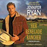 Her Renegade Rancher A Montana Men Novel, Jennifer Ryan