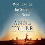 Redhead by the Side of the Road A novel, Anne Tyler