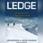The Ledge An Adventure Story of Friendship and Survival on Mount Rainier, Jim Davidson