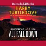 Supervolcano: All Fall Down, Harry Turtledove
