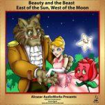 Beauty and the Beast & East of the Sun, West of the Moon, N-A