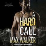 A Hard Call, Max Walker