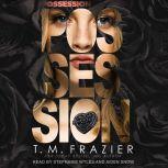 Possession, T. M. Frazier