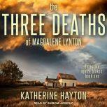 The Three Deaths of Magdalene Lynton, Katherine Hayton