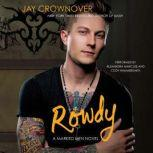 Rowdy A Marked Men Novel, Jay Crownover
