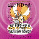 My Life as a Broken Bungee Cord, Bill Myers