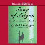 Song of Saigon One Woman's Journey to Freedom, Anh Vu Sawyer