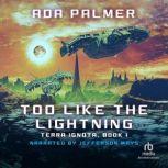 Too Like the Lightning, Ada Palmer