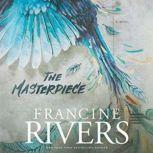 The Masterpiece, Francine Rivers