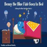 Benny the Blue Fish Goes to Bed (A Benny the Fish Story, Book 2), Geraldine Dunkley