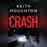Crash, Keith Houghton