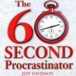 The 60 Second Procrastinator, Jeff Davidson