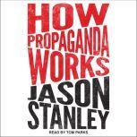 How Propaganda Works, Jason Stanley