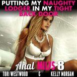 Putting My Naughty Lodger In My Tight Back Door : Anal MILFs 8 (Anal Sex Erotica MILF Erotica), Tori Westwood