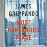 Most Dangerous Place A Jack Swyteck Novel, James Grippando