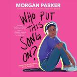 Who Put This Song On?, Morgan Parker