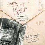 Love, Kurt The Vonnegut Love Letters, 1941-1945, Kurt Vonnegut