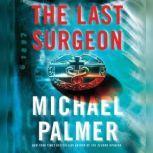 The Last Surgeon, Michael Palmer
