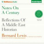 Notes on a Century Reflections of a Middle East Historian, Bernard Lewis