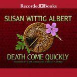 Death Come Quickly, Susan Wittig Albert