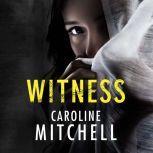 Witness, Caroline Mitchell