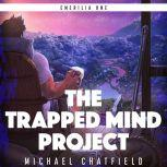 The Trapped Mind Project, Michael Chatfield