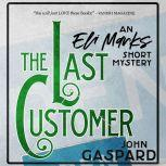 The Last Customer An Eli Marks Short Mystery, John Gaspard