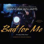 Bad for Me, Shanora Williams